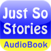 Just So Stories Audio Book!
